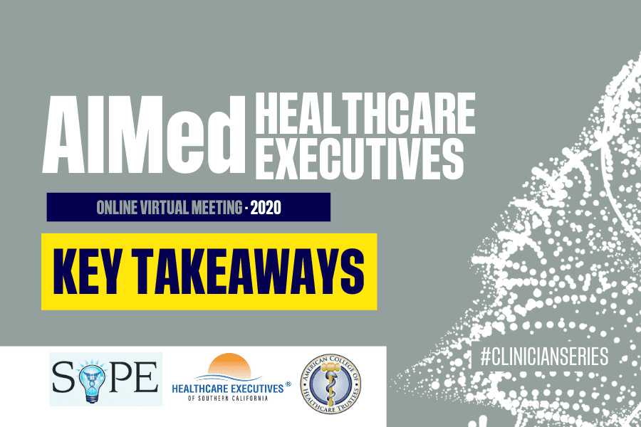 AIMed Healthcare Executives – Top Takeaways